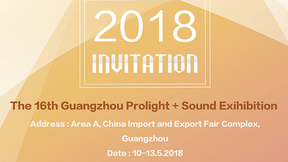 Invitation of the 16th Guangzhou Prolight + Sound Exihibition